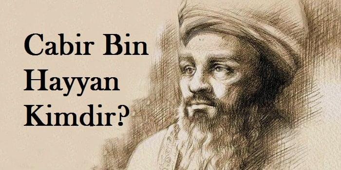 Cabir Bin Hayyan Kimdir?