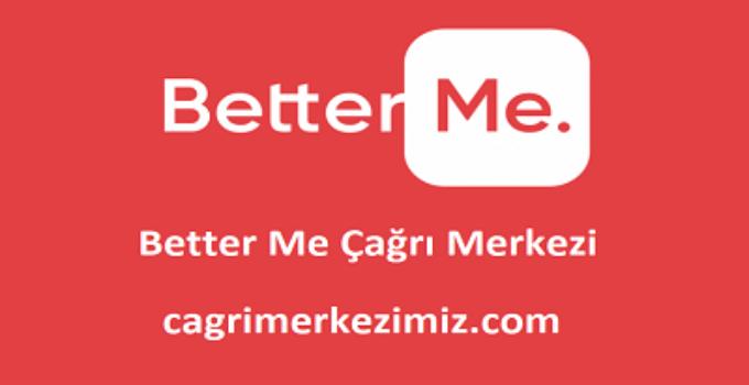 BetterMe Çağrı Merkezi İletişim Müşteri Hizmetleri Telefon Numarası