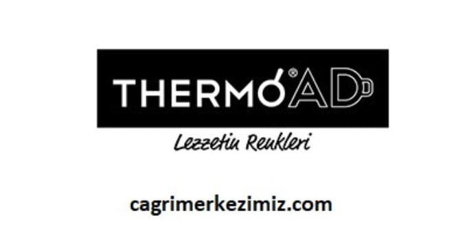 ThermoAD Çağrı Merkezi İletişim Müşteri Hizmetleri Telefon Numarası