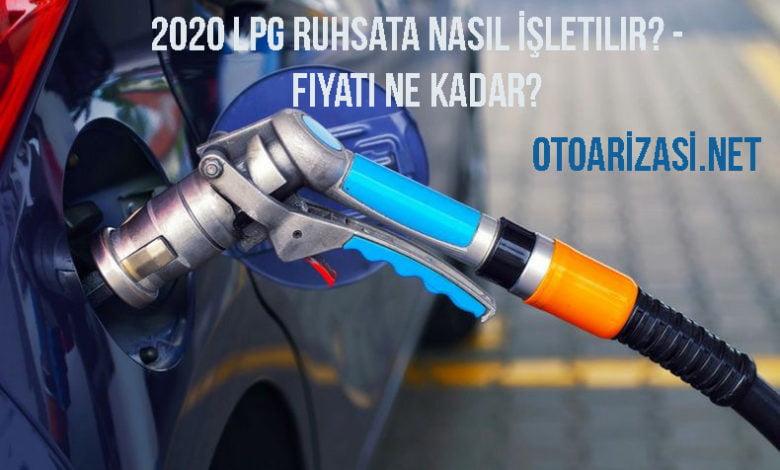 2020 LPG Ruhsata Nasıl İşletilir? - Fiyatı Ne Kadar?