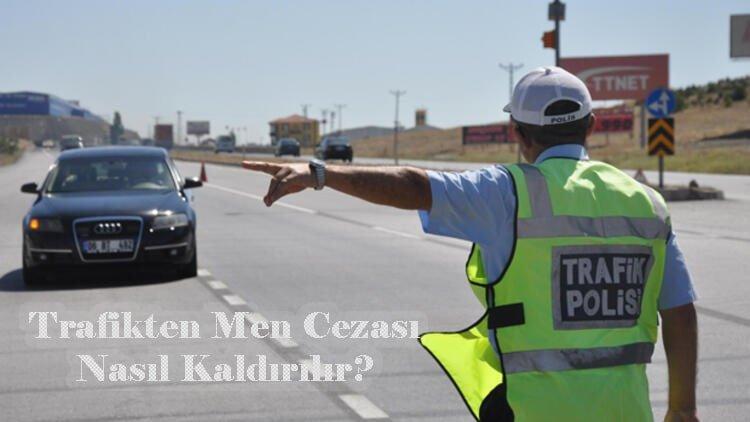 Trafikten Men Cezası Nasıl Kaldırılır?